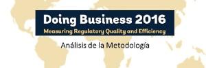 Doing Business 2016: Análisis de la Metodología