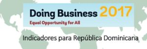 Doing Business 2017: Indicadores para República Dominicana