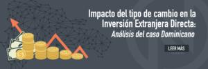 Impacto del tipo de cambio en la Inversión Extranjera Directa:  Análisis del caso Dominicano