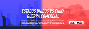 Estados Unidos vs China Guerra Comercial