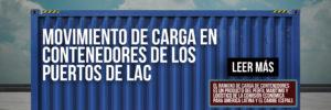Movimiento de carga en contenedores de los puertos de LAC