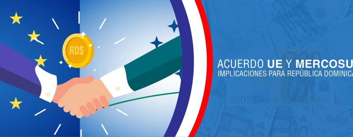 Acuerdo UE y MERCOSUR: Implicaciones para República Dominicana